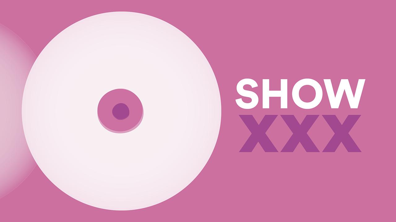 Show XXX